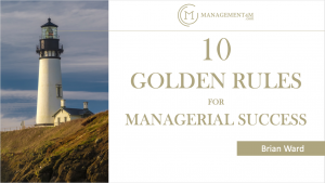 10 Golden Rules for Managerial Success